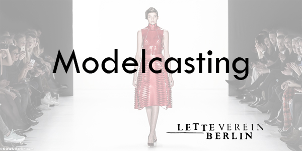 Open Model Casting Berlin 2016 – Lette-Verein