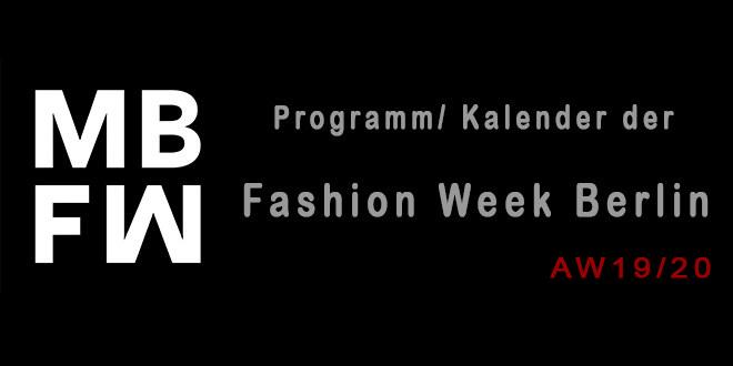 Programm der Berlin Fashion Week Herbst Winter 2019